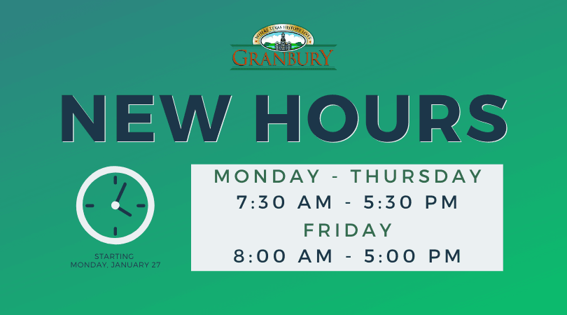 City of Granbury Announces New Extended Hours of Operation (M-TR: 7:30-5:30, F: 8-5)